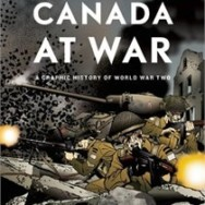 Canada at War – A Graphic History of World War Two